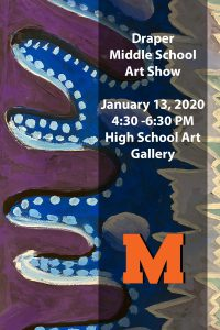 draper middle school art show invitation for january 13 from 4:30 to 6:30PM in the high school art gallery